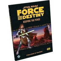 Star Wars RPG Force and Destiny Keeping The Peace