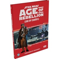 Star Wars Age of Rebellion RPG Lead by Example