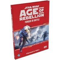 Star Wars Age of Rebellion RPG Forged in Battle: A Sourcebook for Soldiers
