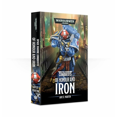 Black Library: Space Marine Conquests: Of Honour and Iron Novel