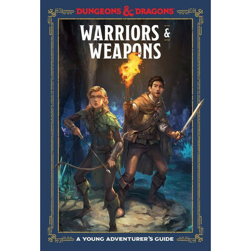 Dungeons & Dragons Warriors and Weapons A Young Adventurers Guide